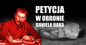 Petycja w obronie Daniela Bąka